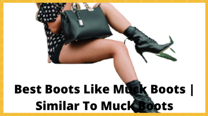 boots like muck boots